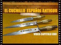 Antiguo Acero Español 1 - Historia del cuchillo español antiguo