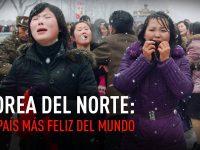 Corea del Norte: El país de la gente feliz