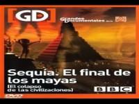 El Colapso de las Civilizaciones – Sequía, el final de los mayas