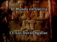 El Mundo en Guerra 13 – Las duras agallas