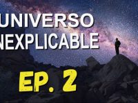 El Universo Inexplicable: Misterios sin Resolver 02 – Misterios de la materia del Universo