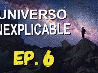 El Universo Inexplicable: Misterios sin Resolver 06 – Misterios de la Cosmología