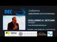 Guillermo O Vetcher – Bioeconomía auto sustentable