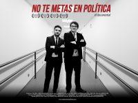 No te metas en política - El documental