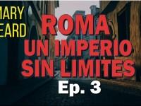 Roma, un imperio sin límites [3/4]
