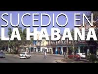 Sucedió en La Habana